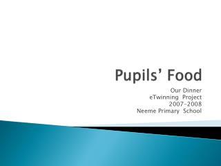 Pupils' Food