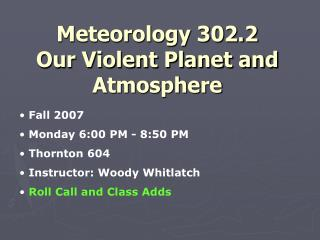 Meteorology 302.2 Our Violent Planet and Atmosphere