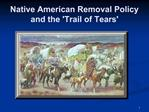 Native American Removal Policy and the Trail of Tears