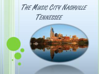 The Music City Nashville Tennessee