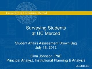 Surveying  Students  at UC Merced Student Affairs Assessment Brown Bag July 18, 2012