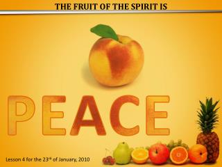 THE FRUIT OF THE SPIRIT IS