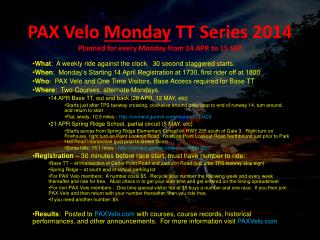 PAX  Velo Monday  TT Series 2014 Planned for every Monday from 14 APR to 15 SEP