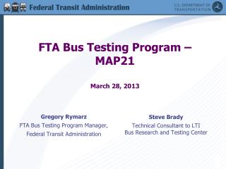 FTA Bus Testing Program – MAP21  March 28, 2013