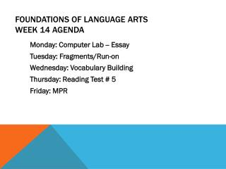 Foundations of Language Arts Week 14  Agenda