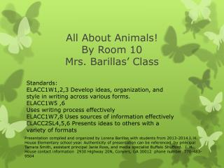 All About Animals! By Room 10 Mrs. Barillas' Class