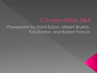 Conservative 3&4