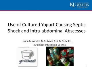 Use of Cultured Yogurt Causing Septic Shock and Intra-abdominal Abscesses