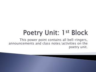 Poetry Unit: 1 st  Block