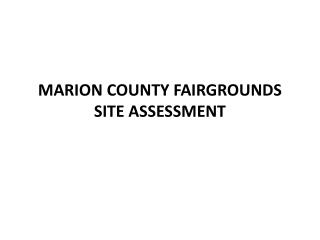 MARION COUNTY FAIRGROUNDS SITE ASSESSMENT