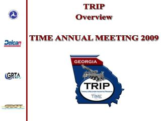TRIP Overview TIME ANNUAL MEETING 2009