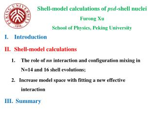 Shell-model calculations of  psd -shell  nuclei Furong Xu School of Physics, Peking University