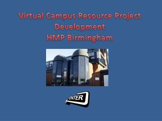 Virtual Campus Resource Project Development HMP Birmingham