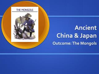 Ancient  China & Japan