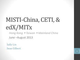 MISTI-China, CETI, &  edX / MITx