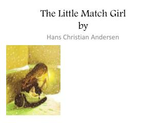 The Little  M atch Girl by
