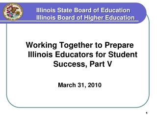Illinois State Board of Education 		Illinois Board of Higher Education
