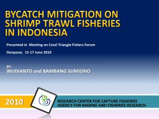BYCATCH MITIGATION ON SHRIMP TRAWL FISHERIES  IN INDONESIA