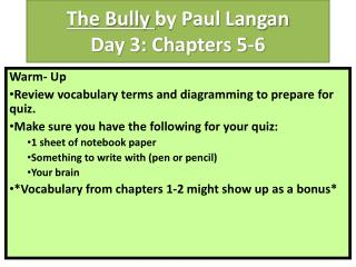 The Bully  by Paul  Langan Day 3: Chapters 5-6