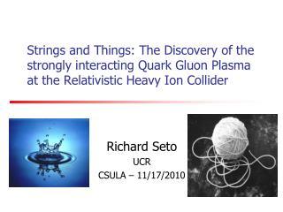 Richard Seto UCR CSULA – 11/17/2010