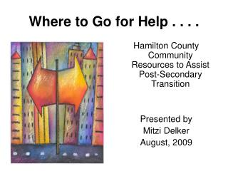 Where to Go for Help . . . .