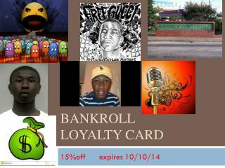 Bankroll loyalty card