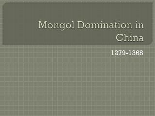 Mongol Domination in China