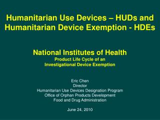 Humanitarian Use Devices   HUDs and Humanitarian Device Exemption - HDEs