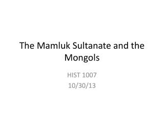 The  Mamluk  Sultanate and the Mongols