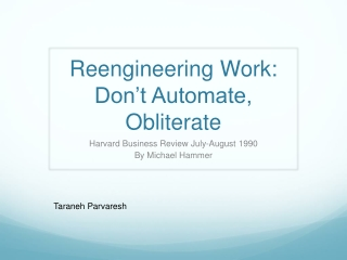 Reengineering Work: Don t Automate, Obliterate