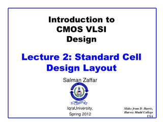 Introduction to CMOS VLSI Design Lecture 2: Standard Cell Design Layout