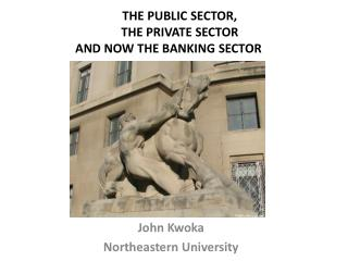 THE PUBLIC SECTOR,  THE  PRIVATE SECTOR AND NOW THE BANKING SECTOR