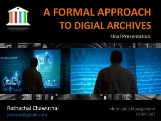 A  FORMAL APPROACH  TO DIGIAL  ARCHIVES