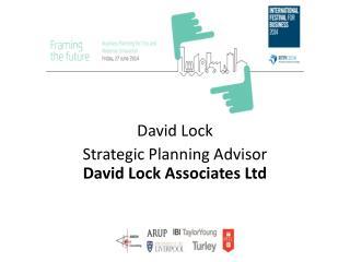 David Lock Strategic Planning Advisor David Lock Associates Ltd
