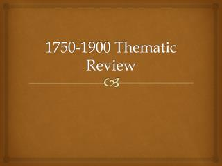 1750-1900 Thematic Review
