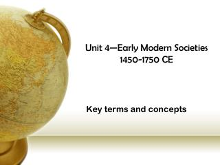 Unit 4—Early Modern Societies 1450-1750 CE