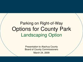Parking on Right-of-Way  Options for County Park Landscaping Option