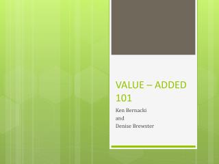 VALUE – ADDED 101