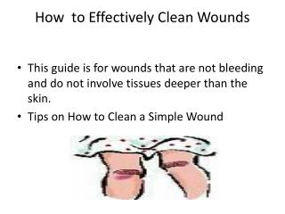 How  to Effectively  C lean Wounds