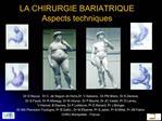 LA CHIRURGIE BARIATRIQUE Aspects techniques