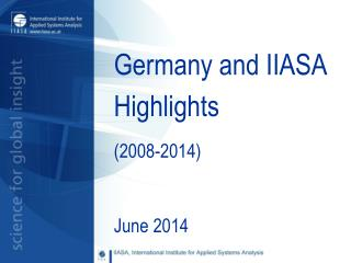 Germany and IIASA Highlights  (2008-2014)