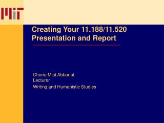 Creating Your 11.188/11.520 Presentation and Report