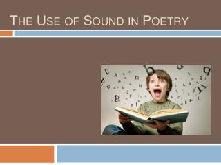The Use of Sound in Poetry