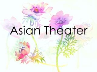Asian  Theater