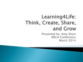 Learning4Life: Think, Create, Share, and Grow
