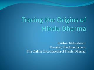 Tracing the Origins of  Hindu Dharma