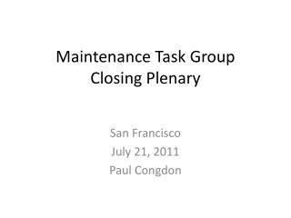 Maintenance Task Group Closing Plenary