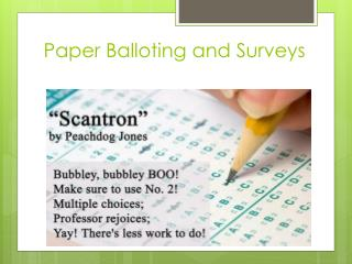 Paper Balloting and Surveys