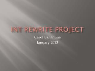 INT Rewrite Project