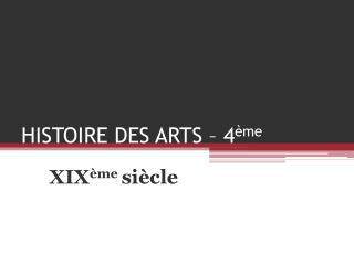 HISTOIRE DES ARTS – 4 ème